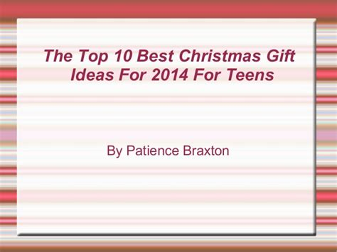 the top 10 best christmas gift ideas for 2014 for teens