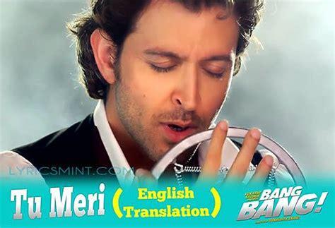 tu meri lyrics translation  english bang bang