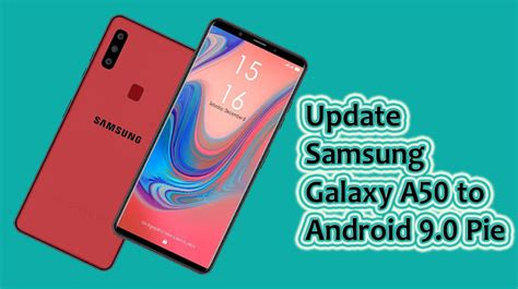 how to update samsung galaxy a50 to android 9 0 pie flashfile25