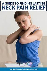 A Guide To Finding Lasting Neck Pain Relief