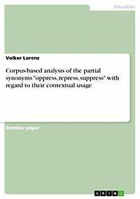 Synonym Rechnung : corpus based analysis of the partial synonyms oppress repress suppress with regard to their ~ Themetempest.com Abrechnung