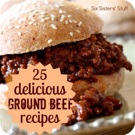 supper recipes with hamburger 25 delicious ground beef recipes six sisters stuff