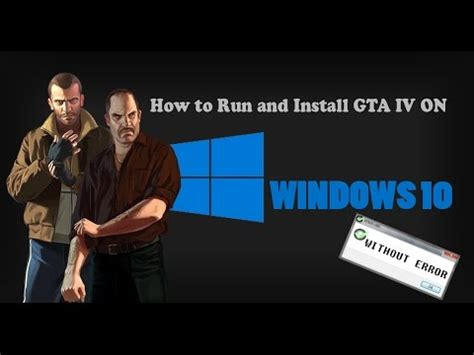 how to install and run gta iv on windows 10 without errors 2018
