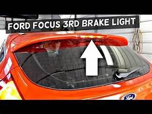 Ford Focus Break : ford focus mk3 third brake light replacement 2012 2013 2014 2015 2016 youtube ~ Medecine-chirurgie-esthetiques.com Avis de Voitures