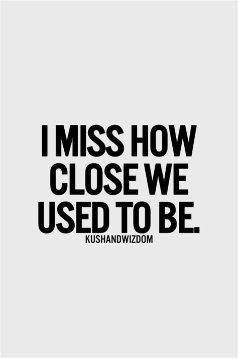 Used To Be So Close Quotes
