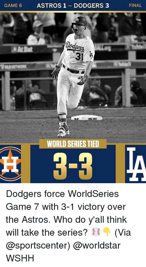 Game 7 Memes - came astros1 dodgers 3 final world series tied dodgers force worldseries game 7 with 3 1 victory