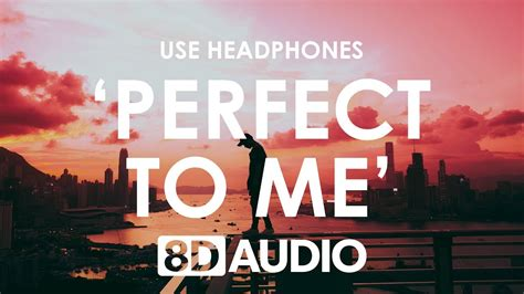 Perfect To Me (8d Audio) 🎧