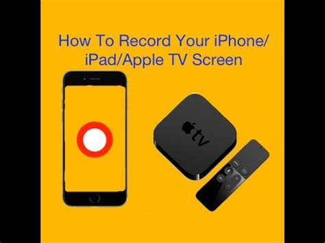 how to record on iphone how to record your iphone apple tv screen