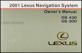 automotive service manuals 1999 lexus es navigation system 2001 lexus gs 430 gs 300 navigation system owners manual original