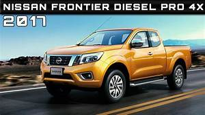 2017 Nissan Frontier Diesel Pro 4x Review Rendered Price ...