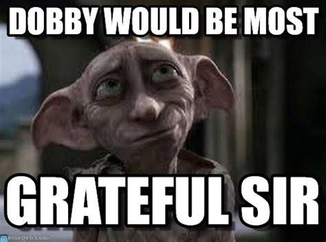 Dobby Memes - dobby would be most dobby the house elf meme on memegen