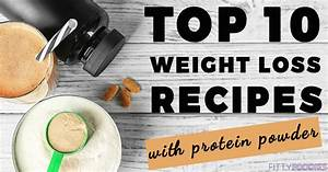 Top 10 Weight Loss Recipes With Protein Powder
