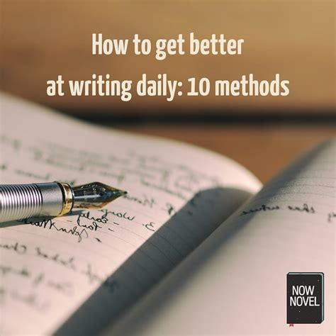 How To Get Better At Writing 10 Methods  Now Novel