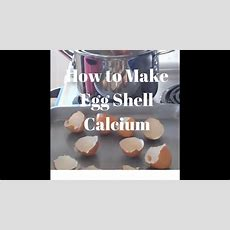 How To Make Egg Shell Calcium Youtube