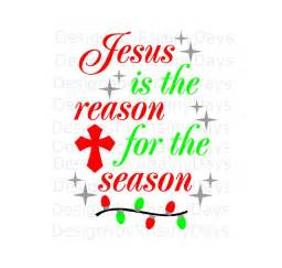 buy 3 get 1 free jesus is the reason for the season cutting file svg dxf png christmas