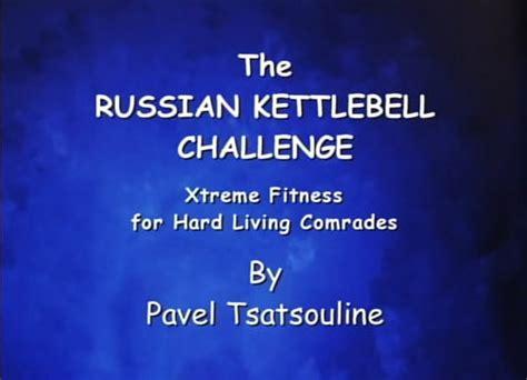 kettlebell challenge russian pavel tsatsouline close avaxhome