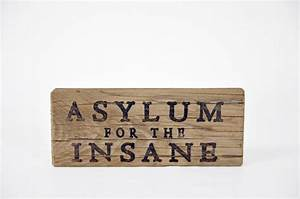 ASYLUM For The INSANE - Rustic Vintage Wooden Sign Antique