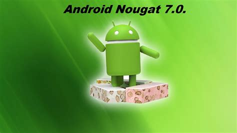 android version 7 all you need to about the version of android 7