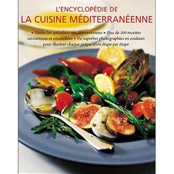dictionnaire de la cuisine l 39 encyclopédie de la cuisine méditerranéenne relié