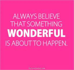 Quote Always Believe That Something Wonderful