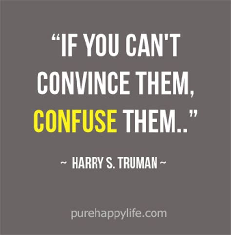 positive quote if you can t convince them confuse them