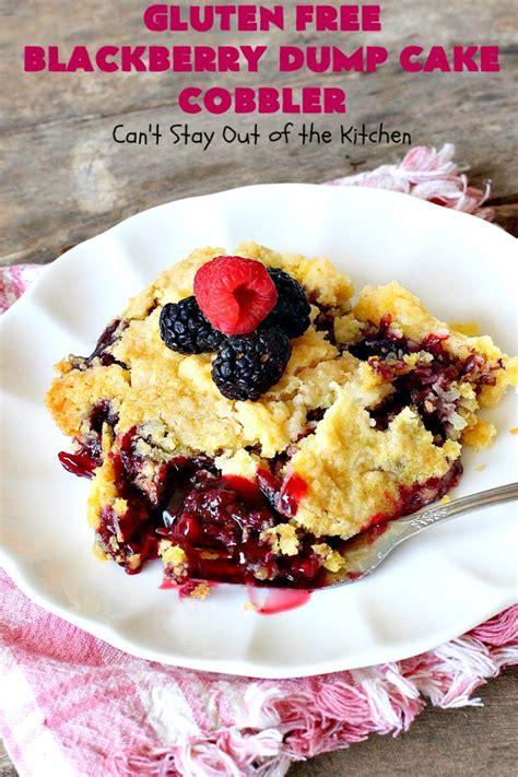gluten  blackberry dump cake cobbler  stay