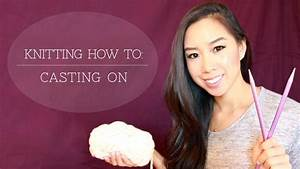 Knitting How To Casting On Tutorial For Beginners Youtube