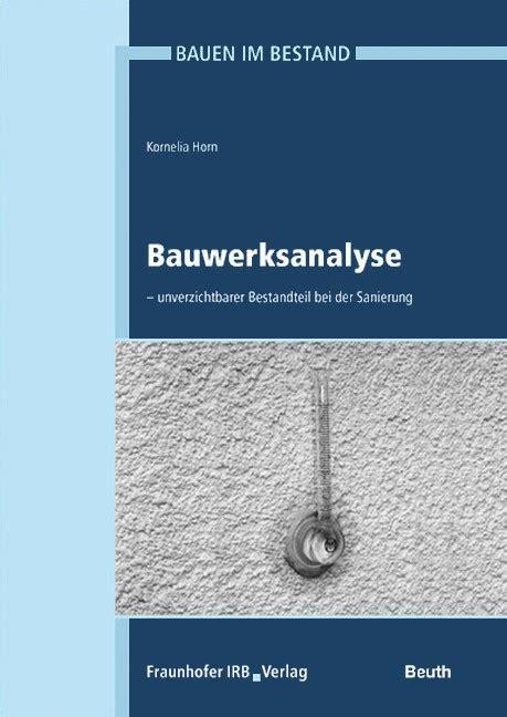 Bauen Im Bestand Bauschaeden Erkennen by Bauwerksanalyse Horn B 252 Cher Din Normen Zu Bau