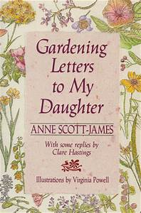gardening letters to my daughter by anne scott james With letters to my daughter book