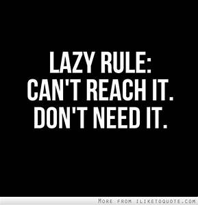 Quotes tagged under Lazy