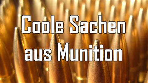 Coole Sachen Für by Coole Sachen Aus Munition Let S Shoot 83