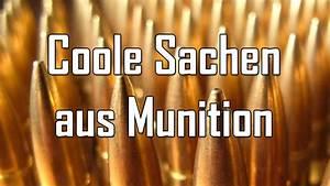 Coole Sachen Selber Bauen : coole sachen aus munition let 39 s shoot 83 youtube ~ Markanthonyermac.com Haus und Dekorationen