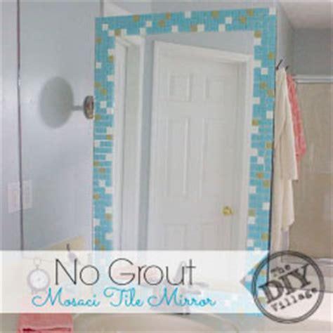 Fliesenspiegel Abschlagen by No Grout Mosaic Tile Mirror The Diy