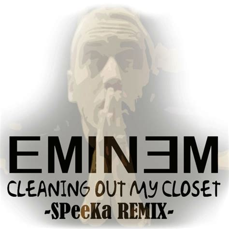 eminem cleaning out my closet speeka remix by speeka