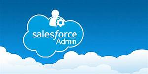 How To Become A Salesforce Admin  A Guide