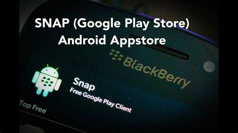 how to sideload install snap play store for blackberry z10 q10 z30 q5 z3 classic leap