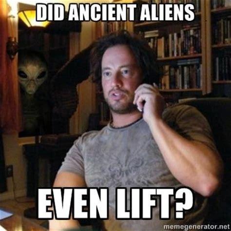 Lift Meme - aliens do you even lift know your meme