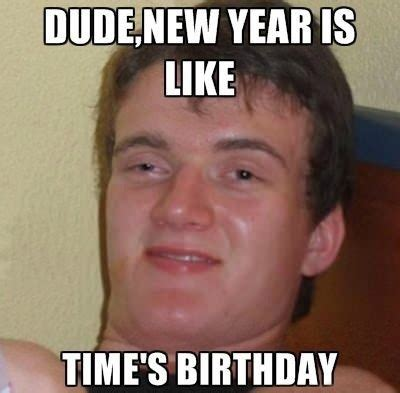 What Year Is It Meme - new year s 2018 20 funny memes for the new year