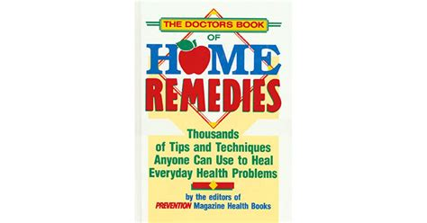The Doctor's Book of Home Remedies: Thousands of Tips and ...