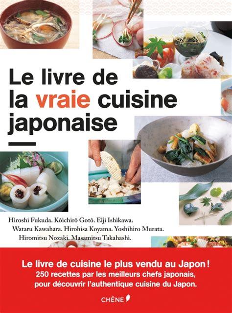 livre de cuisine japonaise le livre de la vraie cuisine japonaise le japon en