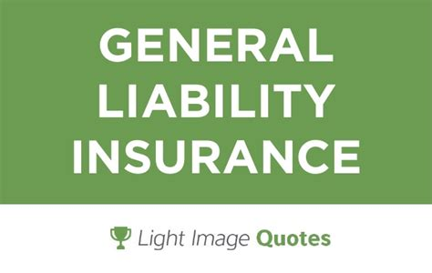 General Liability Insurance  Light Image Quotes. Home Insurance For Unoccupied Property. Genworth Life Insurance Phone Number. Email Marketing Packages Black Forest Porsche. Setting Up A Bank Account Online Video School. Do Protein Powders Work Drug Addictions Facts. Oklahoma State University Livestock. Certified Surgical Technologist Schools. Orlando Adult Education Part Time Mba Chicago