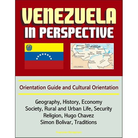 Venezuela in Perspective: Orientation Guide and Cultural ...