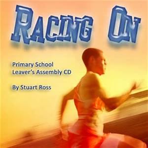 RACING ON Leavers Assembly Ideas Scripts & Songs with