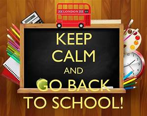 keep calm and go back to school keep calm and carry on
