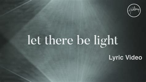 where is let there be light playing in theaters let there be light lyric video hillsong worship youtube
