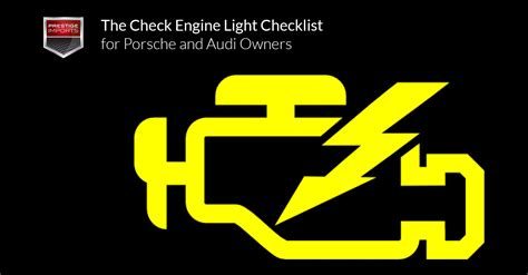 audi a4 light malfunction the check engine light checklist for porsche and audi owners