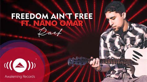 Freedom Ain't Free Feat. Nano Omar