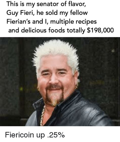 Guy Fieri Dank Memes - this is my senator of flavor guy fieri he sold my fellow es and delicious foods totally 198000