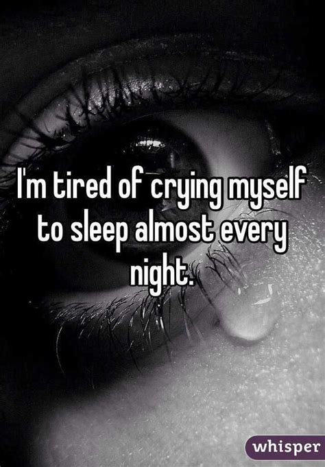 Cry Myself To Sleep Every Night Quotes