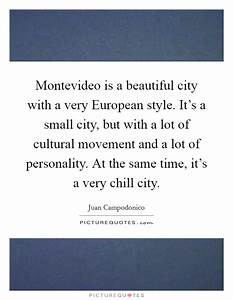 Montevideo is a... Beautiful Cities Quotes